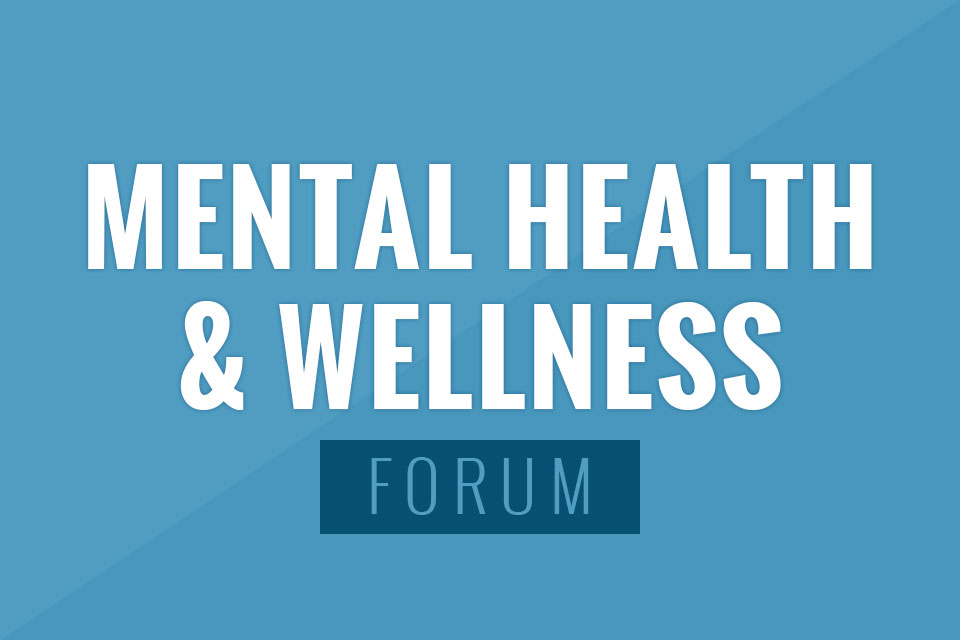 Mental Health and Wellness Forum to Be Held April 22